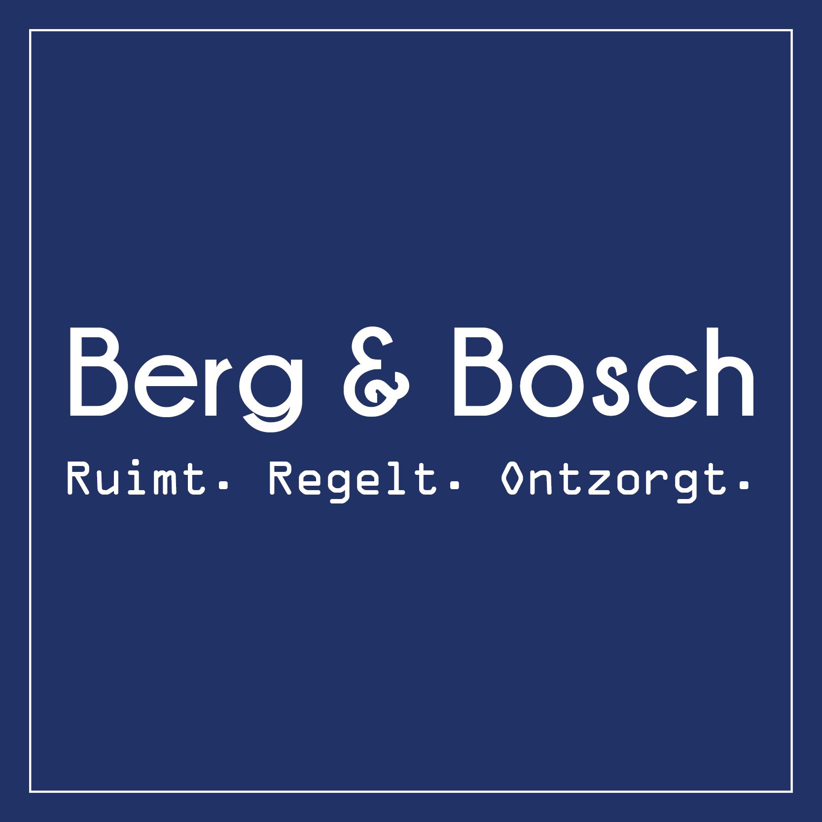 Berg & Bosch. Ruimt. Regelt. Ontzorgt.